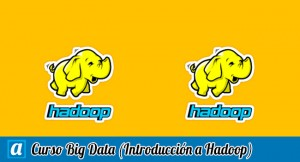 Curso Big Data - Introducción Hadoop