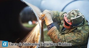 Curso de Calderería y Estructuras Metalicas